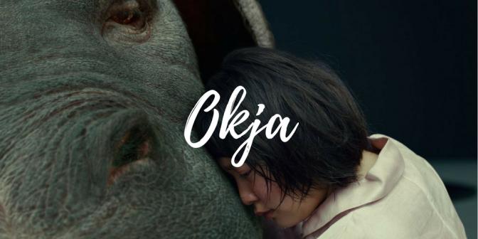 Okja (Film) Review