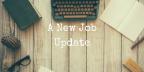 New Job Update