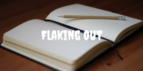 Flaking Out