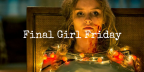 Final Girl Friday: Ashley, Better Watch Out (2017)