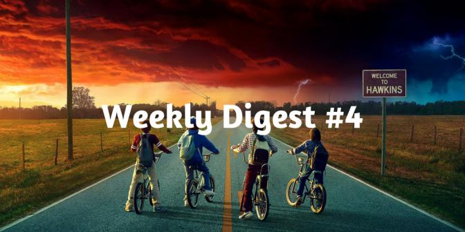 Weekly Digest #4