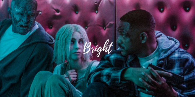 Bright (Film) Review