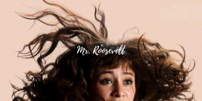 Mr. Roosevelt (Film) Review
